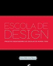 Escola de Design – Projetos Desafiadores de Escolas do Mundo Todo