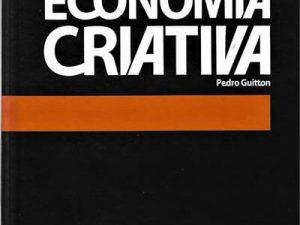 Economia Criativa – 40 ferramentas consagradas para analisar e projetar cenários